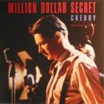 Million Dollar Secret - Cherry