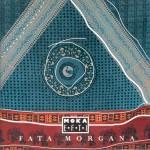 Moka Efti - Fata Morgana